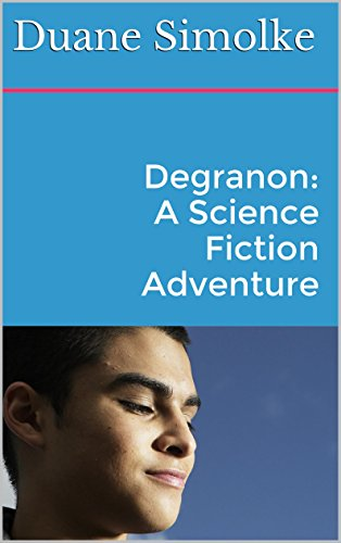 Degranon: A Science Fiction Adventure by Duane Simolke