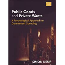 Public Goods and Private Wants: A Psychological Approach to Government Spending