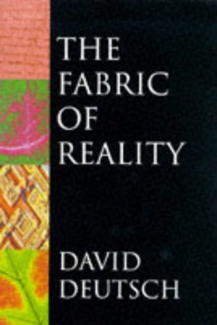 (The Fabric of Reality: The Science of Parallel Universes and Its Implications (Allen Lane Science))
