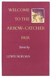 Welcome to the Arrow-Catcher Fair Lewis Nordan