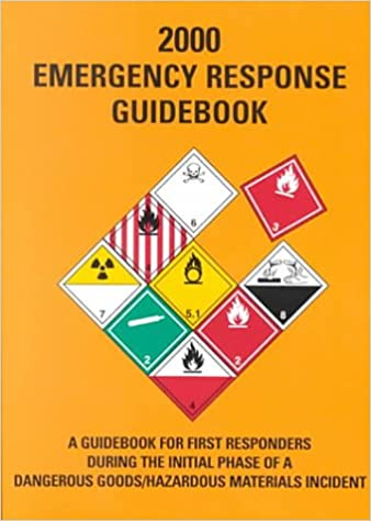 2000 Emergency Response Guidebook A For First Responders During The Initial Phase Of Dangerous Goods Hazardous Materials Incident