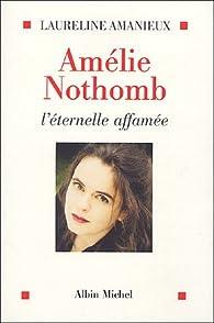 Amélie Nothomb : L'éternelle affamée par Laureline Amanieux