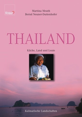 Thailand: Küche, Land und Leute - Kulinarische Landschaften