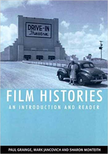 Film Histories An Introduction And Reader Paul Grainge Mark Jancovich Sharon Monteith 9780802095084 Amazon Com Books