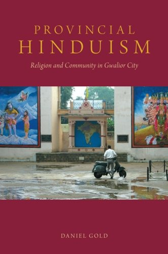 Provincial Hinduism: Religion and Community in Gwalior City