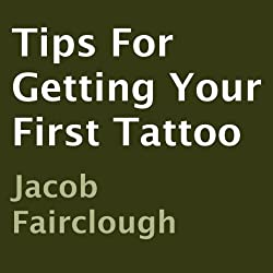 Tips for Getting Your First Tattoo