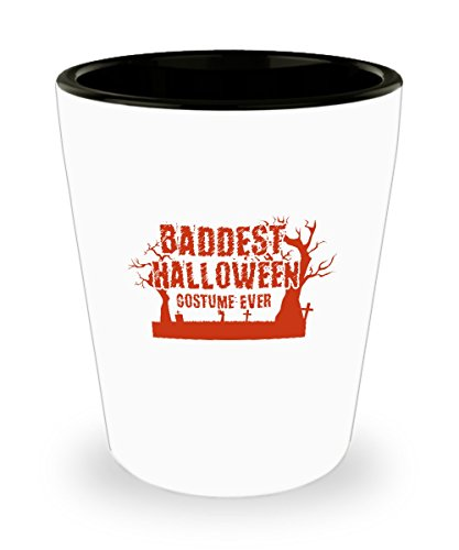 Shot Glass Not Scary Baddest Halloween Costume Ever Funny Gift Glass shot ()