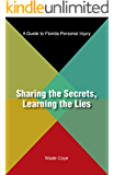 Sharing the Secrets, Learning the Lies: A Guide to Florida Personal Injury