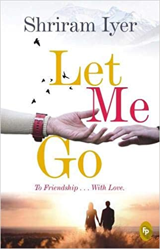 Buy Let me go: To friendship     with love Book Online at