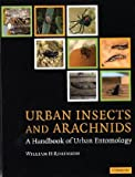 Urban Insects and Arachnids : A Handbook of Urban Entomology, Robinson, William, 0521011825