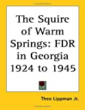 The Squire of Warm Springs, Theo Lippman, 1419153412