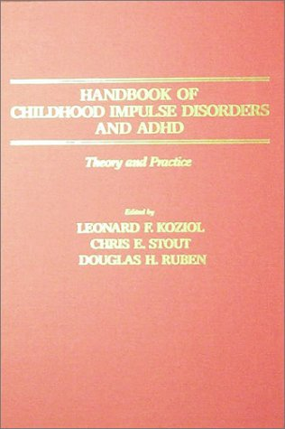 Handbook of Childhood Impulse Disorders and Adhd: Theory and Practice