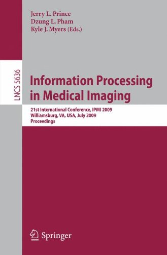 Information Processing in Medical Imaging: 21st International Conference, IPMI 2009, Williamsburg, VA, USA, July 5-10, 2009, Proceedings (Lecture Notes in Computer - Williamsburg Va Outlets