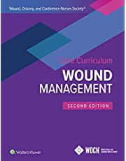 Wound, Ostomy, and Continence Nurses Society Core Curriculum: Wound Management