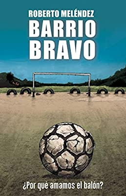 Barrio bravo: ¿Por qué amamos el balón? (Córner): Amazon.es ...