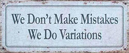 Fun Poster Tin Sign - We Don't Make Mistakes We Do Variations, Retro Style