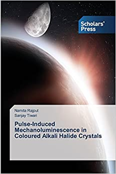 Book Pulse-Induced Mechanoluminescence in Coloured Alkali Halide Crystals