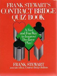 Frank Stewart's Contract Bridge Quiz Book