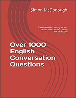 Over 1000 English Conversation Questions: Effective