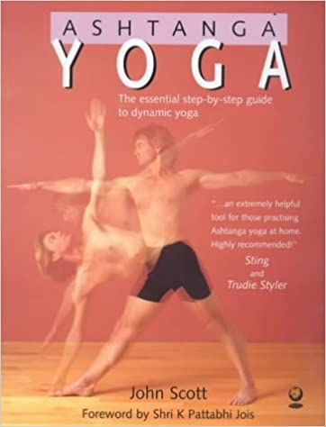 Ashtanga Yoga: John Scott: 9781856751810: Amazon.com: Books