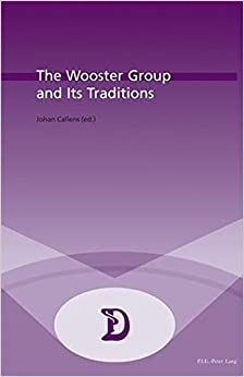 The Wooster Group and Its Traditions (Dramaturgies)