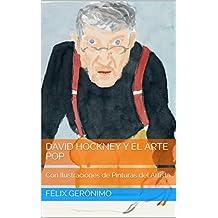 David Hockney y el Arte Pop: Con Ilustraciones de Pinturas del Artista (Spanish Edition)