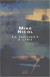 La Tapisserie à l'Ibis par Mike Nicol