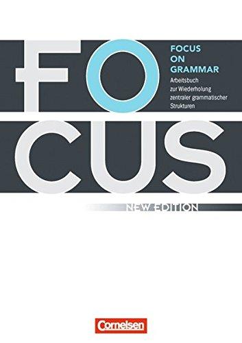 Focus On Grammar   Ausgabe 2009  New Edition   Focus On Grammar   New Edition. B1 B2   Arbeitsbuch Mit Eingelegtem Lösungsschlüssel
