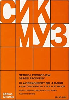 Book Prokofiev: Konzert Nr. 4/Concerto No. 4, Opus 53: Fur Klavier (Linke Hand) Und Orchester, B-Dur/For Piano (Left Hand) And Orchestra, B Flat Major by Serge Prokofieff (2001-06-01)