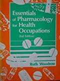 Essentials of Pharmacology, Woodrow, Ruth, 0827345992