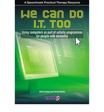 Read Online We Can Do IT Too: Using Computers as Part of Activity Programmes for People with Dementia (Spiral bound) - Common ebook