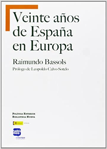 Veinte Años De España En Europa (POLITICA EXTERIOR): Amazon.es: Bassols, Raimundo: Libros