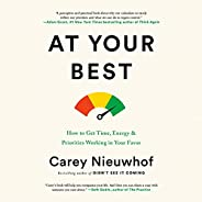 At Your Best: How to Get Time, Energy, and Priorities Working in Your Favor