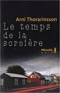 Le temps de la sorcière, Thorarinsson, Arni
