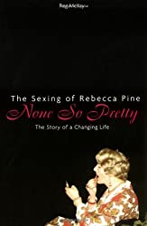 None So Pretty: The Sexing of Rebecca Pine