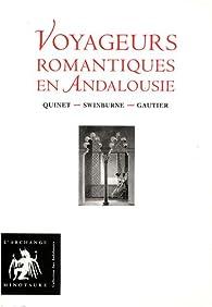 Voyageurs romantiques en Andalousie par Edgar Quinet