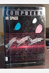 Computers in Space (Computer Applications Book) Library Binding