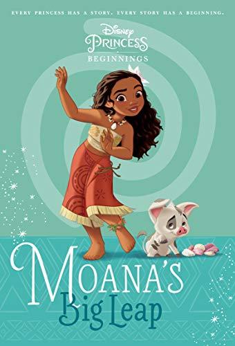 Disney Princess Beginnings: Moana's Big Leap (Disney Princess)