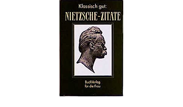 Nietzsche zitate frau