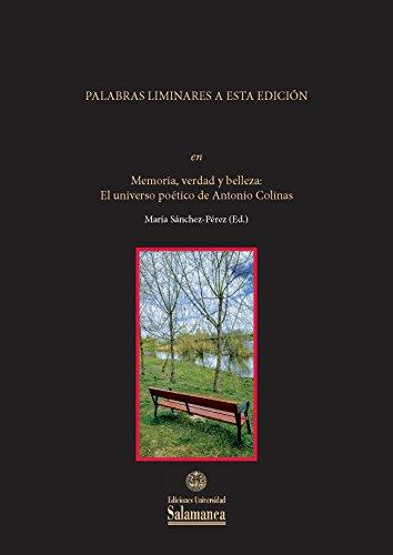 Introducción: Palabras liminares a esta edición: EN «Memoria, verdad y belleza: el universo poético de Antonio Colinas» (Biblioteca de América) (Spanish Edition)