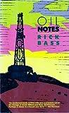 Oil Notes, Rick Bass, 0395486750