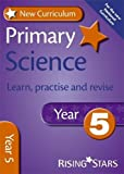 New Curriculum Primary Science Learn, Practise and Revise Year 5 (RS Primary New Curr Learn, Practise, Revise)