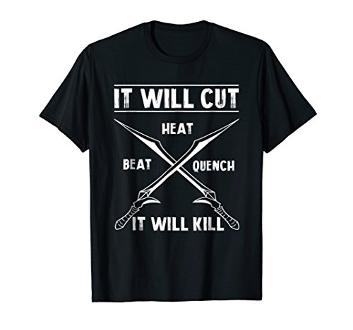 Knife Forge It Will Cut It Will Kill T-shirt Gift ()