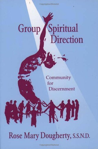 Group Spiritual Direction: Community for Discernment
