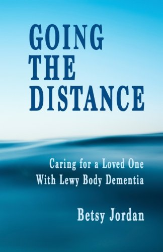 Going the Distance: Caring for a Loved One with