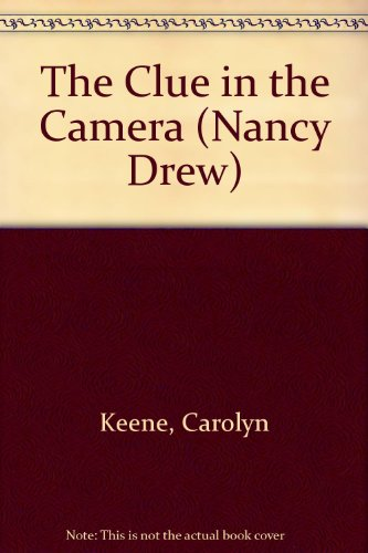 Camera Clues - The CLUE IN THE CAMERA (NANCY DREW 82)