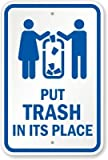 Put Trash In Its Place (with No Littering Graphic), Heavy-Duty Aluminum Sign, 63 mil, 18'' x 12'' by Herty