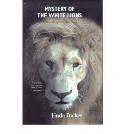 Read Online [(Mystery of the White Lions: Children of the Sun God)] [Author: Linda Tucker] published on (June, 2004) pdf epub