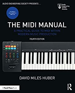 The MIDI Manual: A Practical Guide to MIDI within Modern Music Production (Audio Engineering Society Presents)
