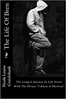 Book The Life Of Bren: The longest journey in life always starts with the phrase 'I know a shortcut'